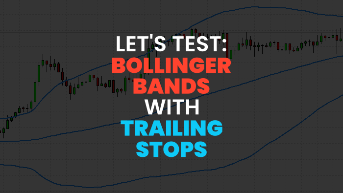 Bollinger Bands with Trailing Stops