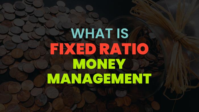 Fixed Ratio Money Management