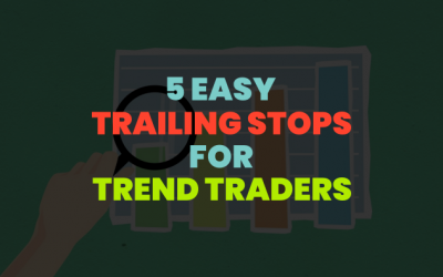 5 Easy Trailing Stops to Boost Your Trend Following Results