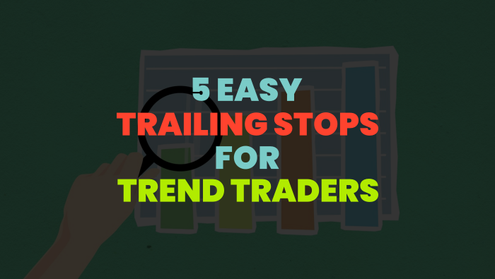 Easy Trailing stops for trend following