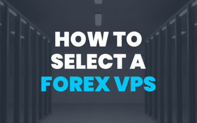 How to Select the Best Forex VPS