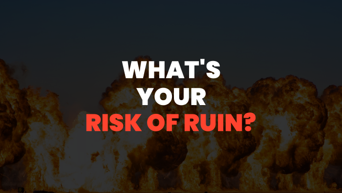 What Is Your Risk of Ruin