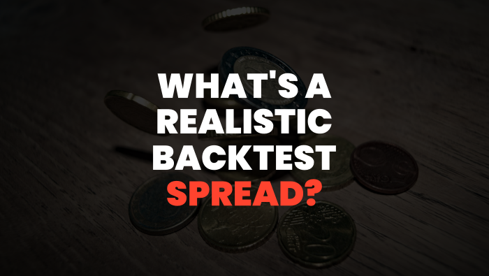 What is a Realistic Backtest Spread