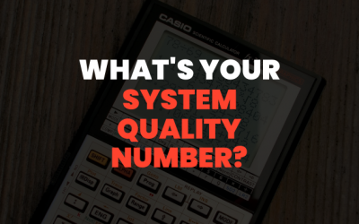 Do You Know Your System Quality Number?