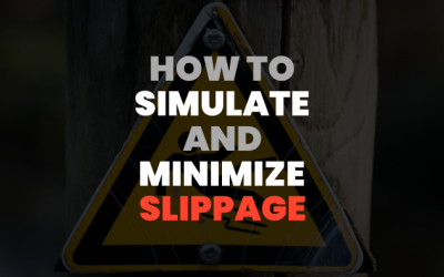 Trade Slippage: How Can You Simulate and Minimize It?